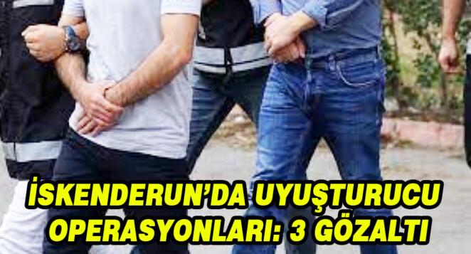 İskenderun'da uyuşturucu operasyonları: 3 gözaltı